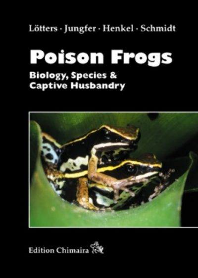 Poison Frogs – Biology, Species & Captive Husbandry