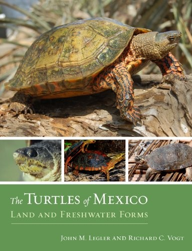 The Turtles of Mexico, Land and Freshwater Forms
