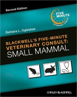 Blackwell's Five-Minutes Veterinary Consult: small Mammal