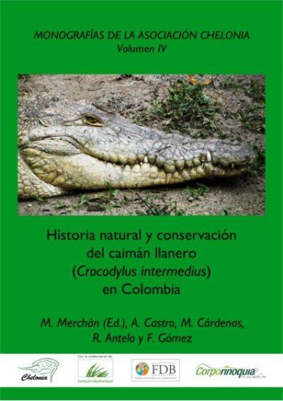 Historia natural y conservación del Caimán llanero (Crocodylus intermedius) en Colombia