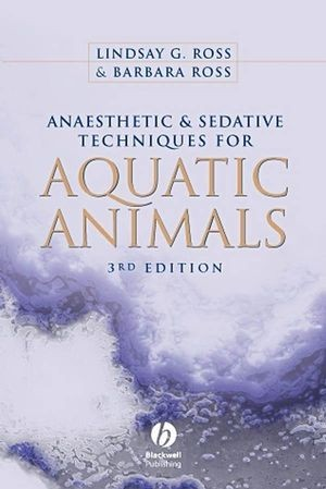 Anaesthetic and sedative techniques for Aquatic Animals third edition