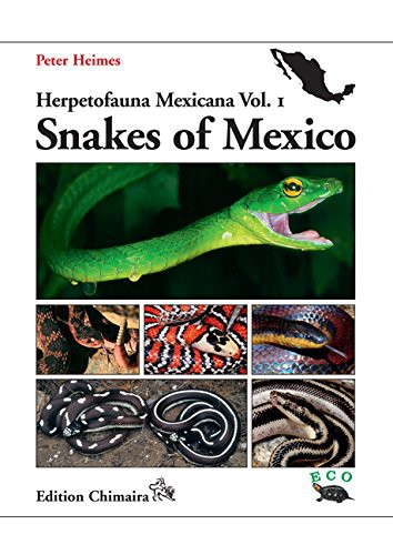 Herpetofauna Mexicana Vol 1 Snakes of Mexico